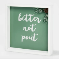Better Not Pout Shadow Box Christmas Sign